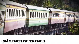 fotos de trenes